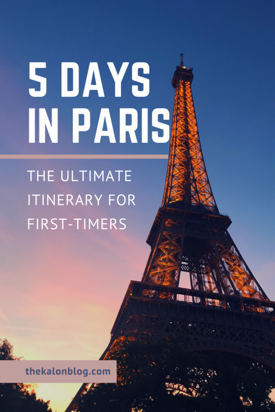 Paris In 5 Days The Ultimate Itinerary For Paris First Timers